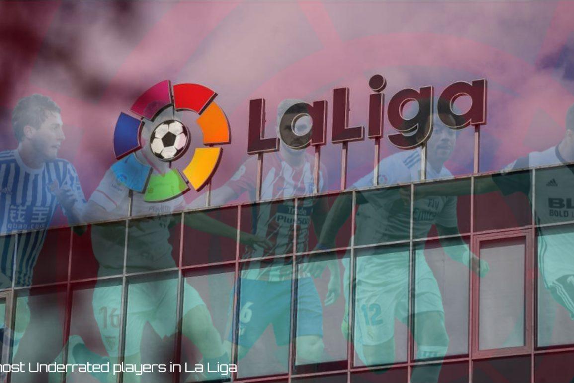 Underrated players in La Liga